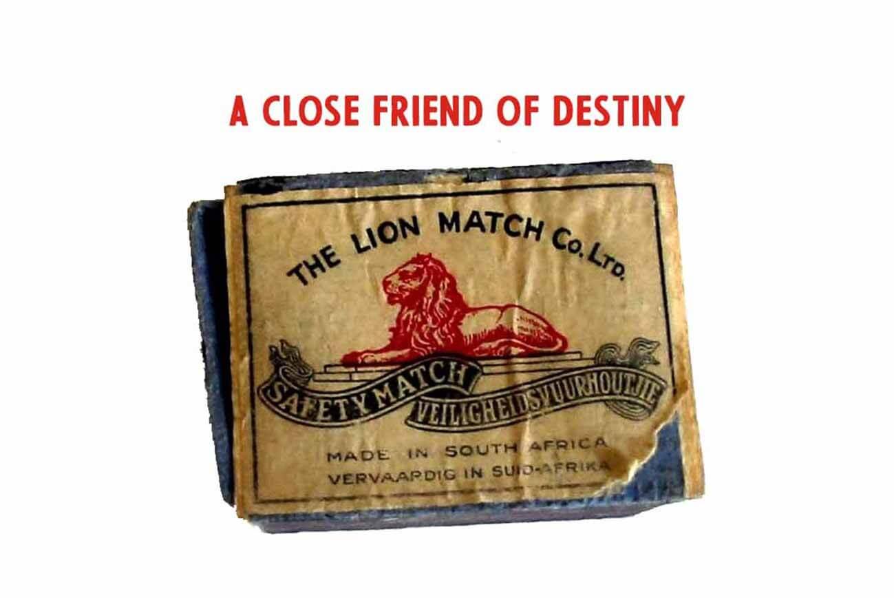 A Close friend of destiny